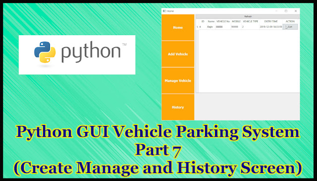 Python GUI Vehicle Parking System Project Part 16.7 | Creating Mananage Vehicle and History Screen Functionality