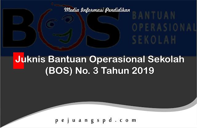 Juknis Bantuan Operasional Sekolah (BOS) No. 3 Tahun 2019