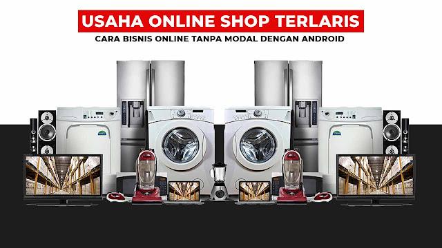 Usaha Online Shop Terlaris - Cara Bisnis Online Tanpa Modal Dengan Android