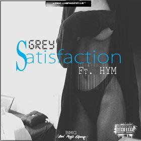 Yaw Grey -  Satisfaction Ft. Hym (Prod. By Jambo)
