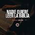 Nadie quiere leer la Biblia: