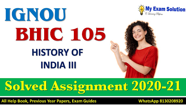 BHIC 105 HISTORY OF INDIA III Solved Assignment 2020-21