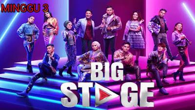 Live Streaming Big Stage 2019 Minggu 3