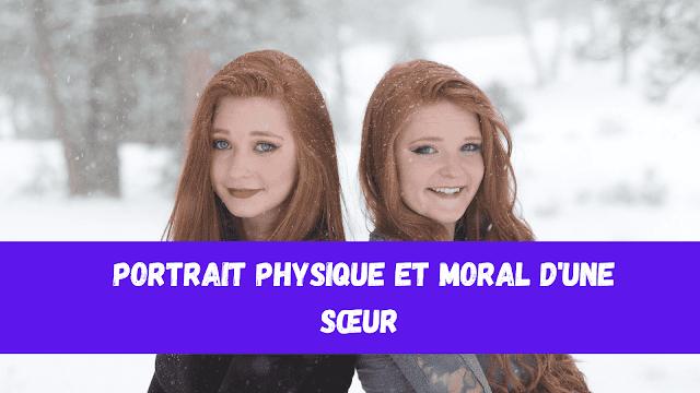 Portrait physique et moral d'une sœur