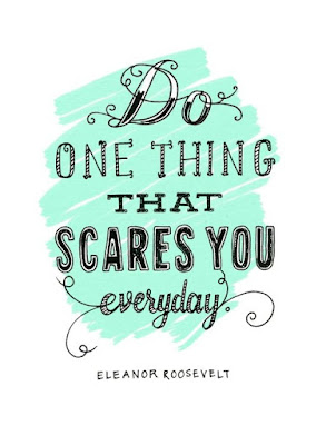1. Do One Thing That Scares you Everyday
