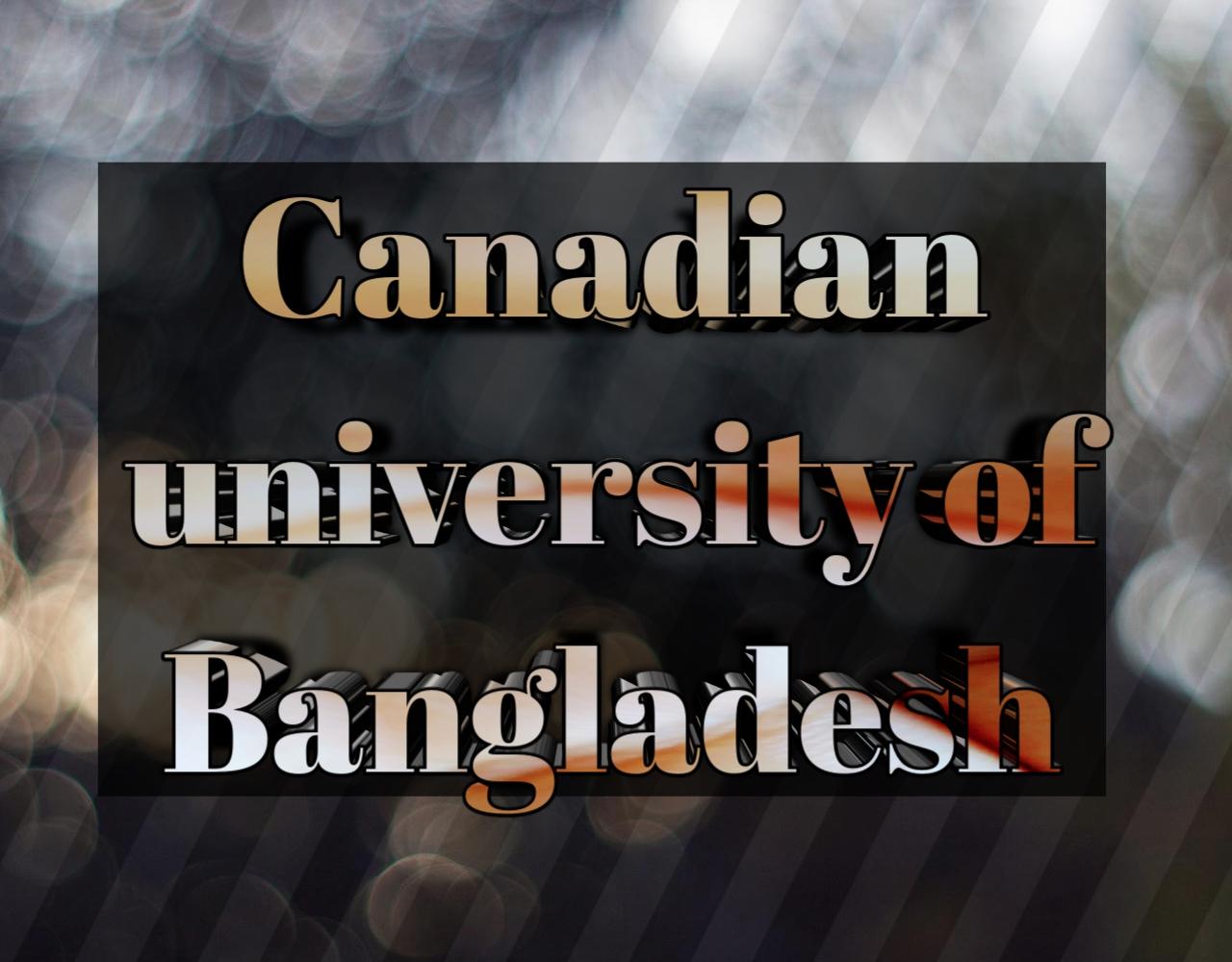 কানাডিয়ান বিশ্ববিদ্যালয় বাংলাদেশ ভর্তি পরীক্ষার পদ্ধতি 2020-2021, canadian university of Bangladesh Admission system 2020-2021, canadian university of Bangladesh admission test exam 2020-2021, কানাডিয়ান বিশ্ববিদ্যালয় বাংলাদেশ আবেদনের যোগ্যতা ২০২০-২১, canadian university of Bangladesh admission ability 2020-2021, কানাডিয়ান বিশ্ববিদ্যালয় বাংলাদেশ আবেদনের ন্যূনতম জিপিএ,  canadian university of Bangladesh admission test, কানাডিয়ান বিশ্ববিদ্যালয় বাংলাদেশ ইউনিট পদ্ধতি, canadian university of Bangladesh unit system, কানাডিয়ান বিশ্ববিদ্যালয় বাংলাদেশ ভর্তি পরীক্ষার নম্বর বন্টন ২০২০-২০২১, canadian university of Bangladesh subject list, কানাডিয়ান বিশ্ববিদ্যালয় বাংলাদেশ ভর্তি পরীক্ষার তারিখ ২০২০-২০২১, canadian university of Bangladesh admission date 2020-2021, কানাডিয়ান বিশ্ববিদ্যালয় বাংলাদেশ আসন সংখ্যা 2020-2021, canadian university of Bangladesh admission seat 2020-2021, কানাডিয়ান বিশ্ববিদ্যালয় বাংলাদেশয় আবেদন ফি 2020-2021, canadian university of Bangladesh admission fee 2020-2021,