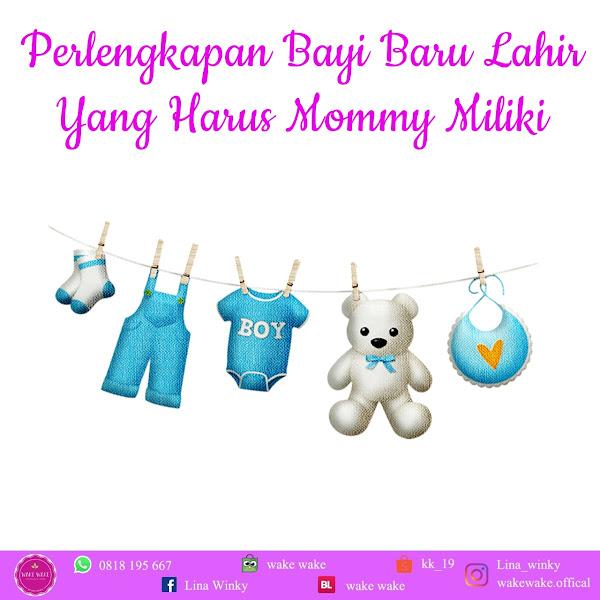 Perlengkapan Bayi Baru Lahir Yang Harus Mommy Miliki