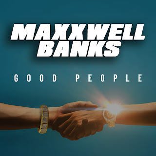 Maxx Banks, Good People, Official Video, Video Premiere, Hip Hop Everything, Team Bigga Rankin, Promo Vatican