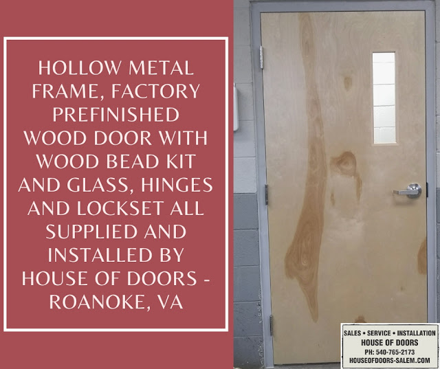 Hollow metal frame, factory prefinished wood door with wood bead kit and glass, hinges and lockset all supplied and installed by House of Doors - Roanoke, VA