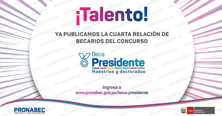 PRONABEC: Resultados «Cuarta Lista» de becarios del concurso Beca Presidente - Convocatoria 2020 - www.pronabec.gob.pe