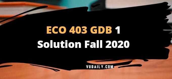 ECO403 GDB 1 Solution Fall 2020