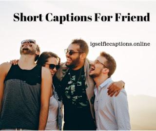 Short Captions For Friends