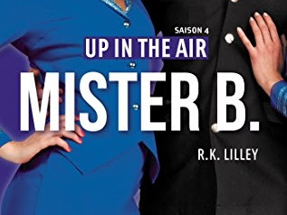 Up in the Air, tome 4 : Mister B de R.K. Lilley