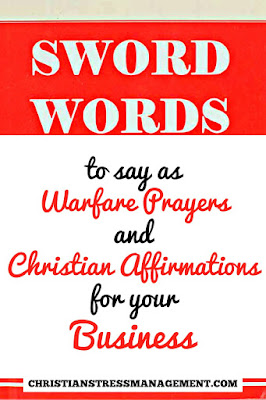 SWORD WORDS from the Bible to say as Warfare Prayers and Christian Affirmations for your Business