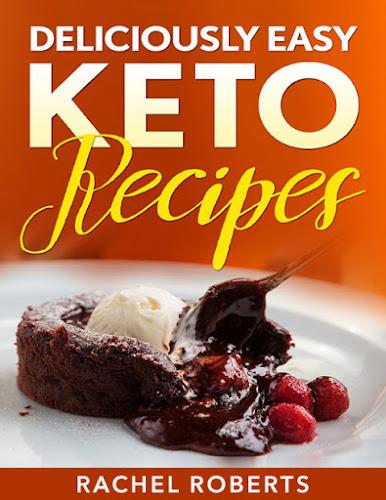 Deliciously Easy Keto Recipes by Rachel Roberts