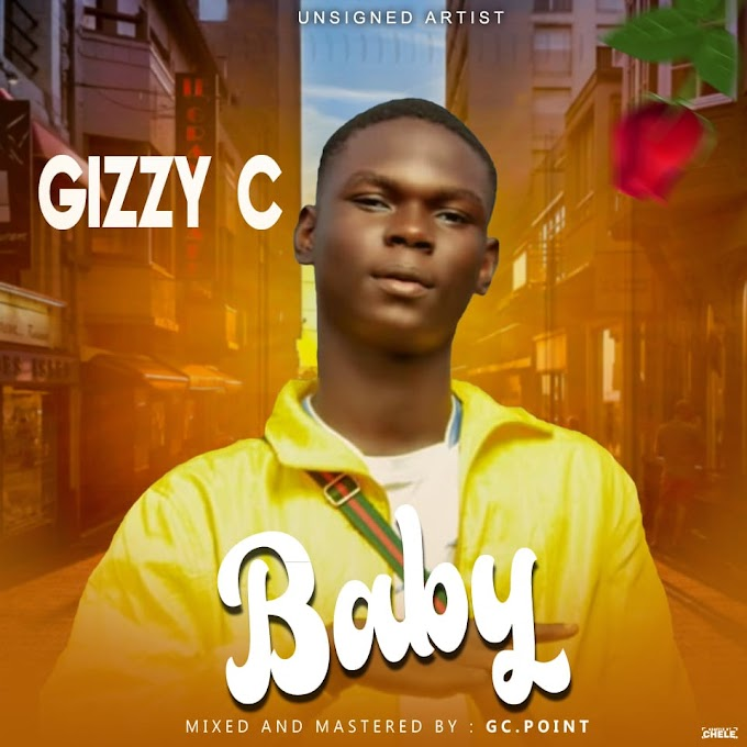Mp3: Gizzy C - Baby