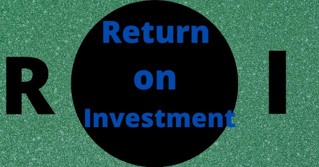 Return on Investment(ROI)