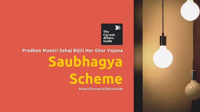 Saubhagya Scheme - Pradhan Mantri Sahaj Bijli Har Ghar Yojana