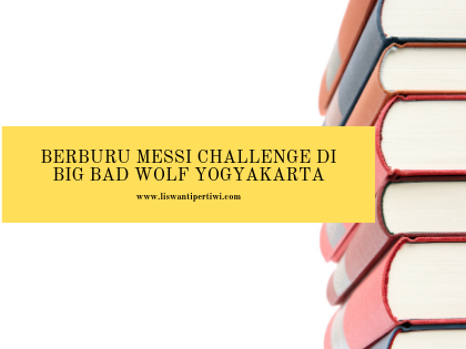Berburu Messi Challenge di Big Bad Wolf Yogyakarta