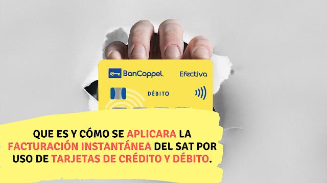 Que es y cómo se aplicara la facturación instantánea del SAT por uso de tarjetas de crédito y débito.
