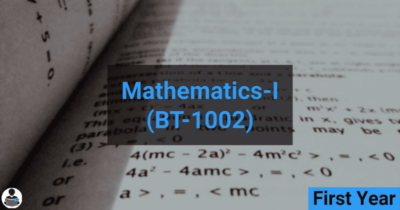 Mathematics-I (BT-1002) RGPV notes CBGS Bachelor of engineering
