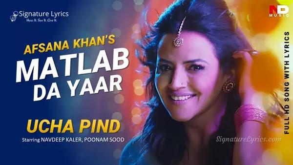 Matlab Da Yaar Lyrics - Afsana Khan | Poonam Sood | Ucha Pind | Latest Punjabi Item Song