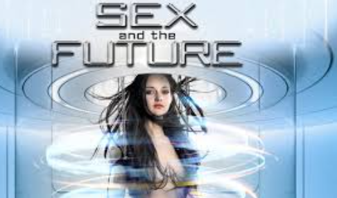 Watch Sex and the Future (2020) Full Movie
