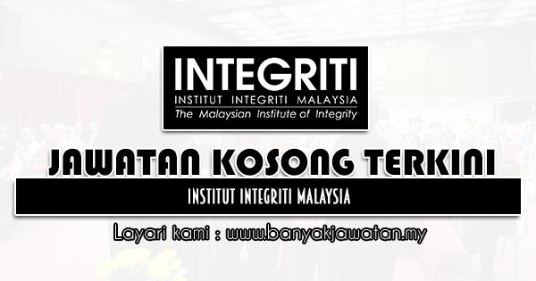 Jawatan Kosong 2021 di Institut Integriti Malaysia