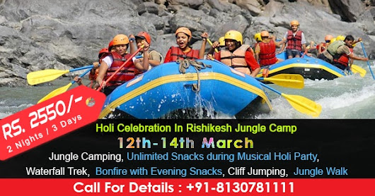 Best Holi Celebration packages 2017 At River Rafting in Rishikesh Call-08826291111