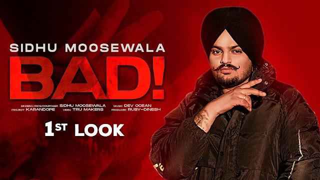 Song  :  Bad Song Lyrics Singer  :  Sidhu Moose Wala Lyrics  :  Sidhu Moose Wala Music  :  Dev Ocean Director  :  Tru Makers