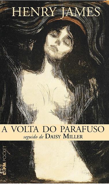 A Volta do Parafuso seguido de Daisy Miller Henry James