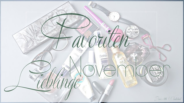 Favoriten | Novemberlieblinge , life, beauty, josie´s little wonderland, favorites, make up, essencials, monthly favorites, blog