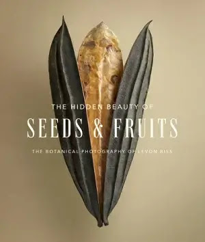 The Hidden Beauty of Seeds & Fruits Book by Levon Biss Pdf