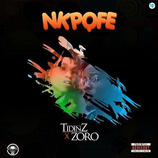 Tidinz ft Zoro - Nkpofe