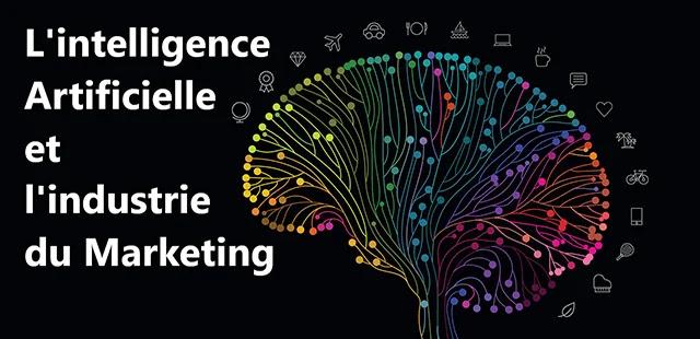 L'intelligence Artificielle : quel impact sur l'industrie du Marketing