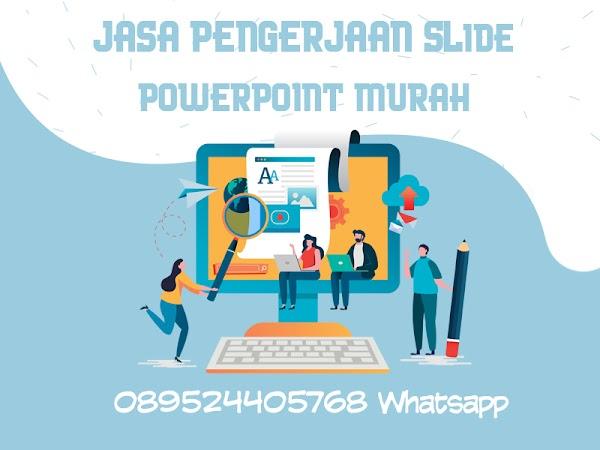 Jasa Pembuatan Persentasi Power Point (ppt) Murah (SMA, MAHASISWA, KANTORAN)