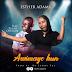Audio: Esther Adams Ft Elijah Oyelade -Awimaye Hun