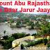 Mount Abu Rajasthan Ghumne Ke Liye Sahi Samay Kya Hai
