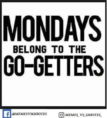 Monday belongs to go greater