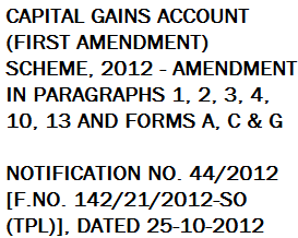 Capital Gain Account (First Amendment) Scheme, 2012