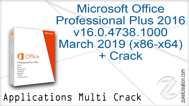 Microsoft Office Professional Plus 2016 v16.0.4738.1000, March 2019 (x86-x64) + Crack