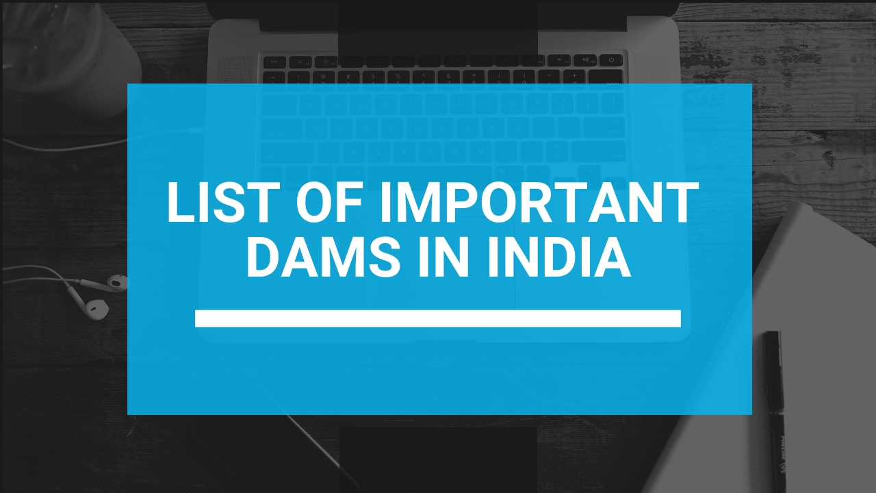 List Of Important Dams In India - About India