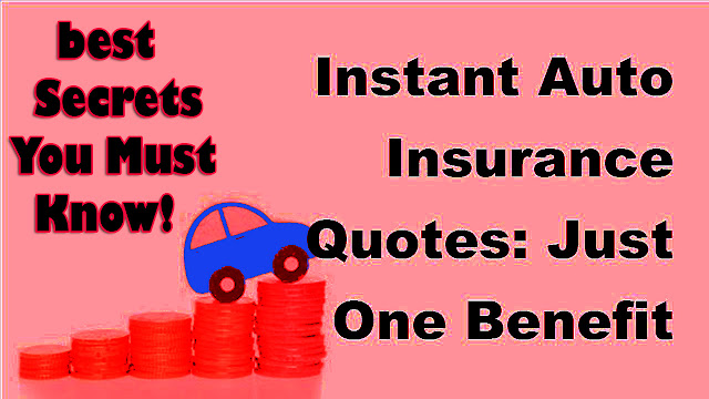 instant auto insurance quote best Secrets You Must Know!