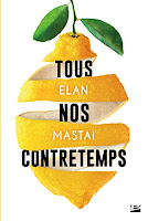 http://www.lalecturienne.com/2017/09/tous-nos-contretemps-elan-mastai.html