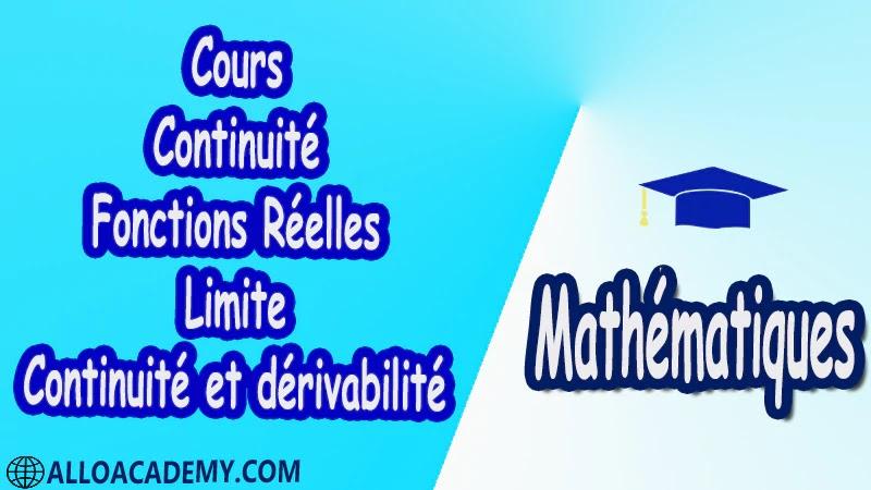 Cours de continuité, fonctions Réelles, limite, continuité et dérivabilité Mathématiques, Maths, Analyse 1, Les réels, Les fonctions d'une variable réelle, Limites d'une fonction, Fonctions usuelles, Continuité des fonctions, Dérivée d'une fonction, Les suites, Equations différentielles, Propriétés de IR , Cours , résumés , exercices corrigés , devoirs corrigés , Examens corrigés , prof de soutien scolaire a domicile , cours gratuit , cours gratuit en ligne , cours particuliers , cours à domicile , soutien scolaire à domicile , les cours particuliers , cours de soutien , des cours de soutien , les cours de soutien , professeur de soutien scolaire , cours online , des cours de soutien scolaire , soutien pédagogique.