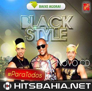 BAIXAR CD – BLACK STYLE #PARATODOS 2015 download grátis