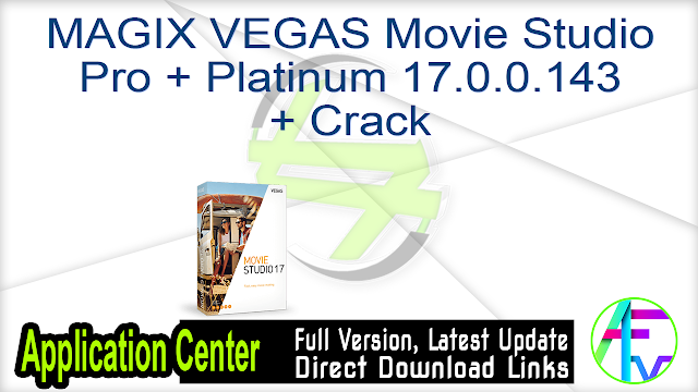 MAGIX VEGAS Movie Studio Pro + Platinum 17.0.0.143 + Crack