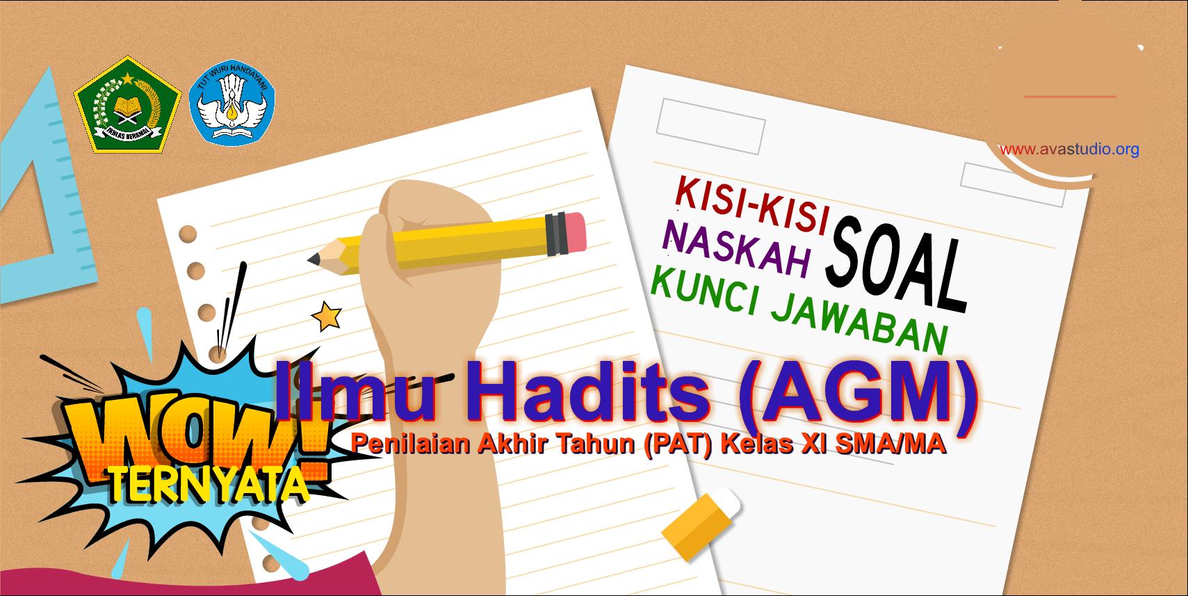 Kisi-Kisi, Naskah Soal dan Kunci PAT Ilmu Hadits Kelas XI (Keagamaan)  SMA/MA Kurikulum 2013