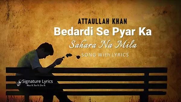 Bedardi Se Pyar Ka Sahara Na Mila Lyrics - Attaullah Khan