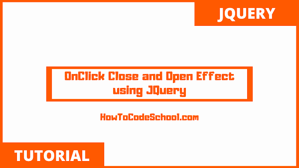 OnClick Close and Open Effect using JQuery
